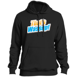 That's Wassup – Mens Tall Customized Pullover Hoodie