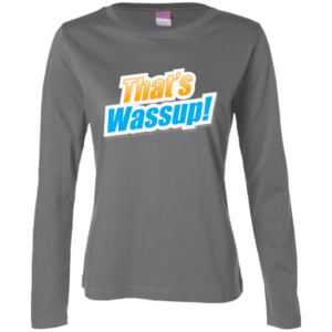 That's Wassup – Mens Customized Long Sleeve Shirts