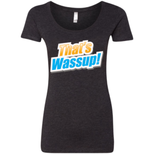 That's Wassup – Womens Urbanwear Graphic Scoop Neck T-shirt