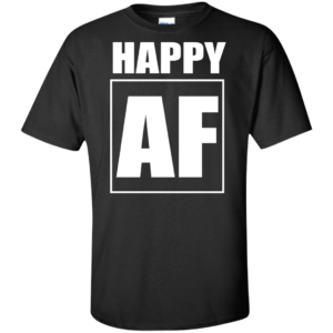 Happy AF – Guys Streetwear Graphic Tshirt