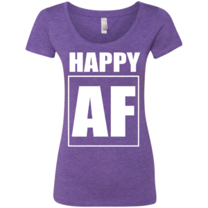 Happy AF – Ladies Urbanwear Graphic Scoop Neck Tee Shirts