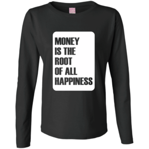 Money Root Happiness – Women's Long Sleeve Urban Custom Tee Shirt