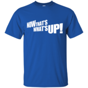 Now That's What's Up – Men's Clubwear Custom Shirts