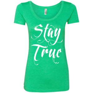 Stay True – Womens Scoop Neck Cool Urban T Shirts