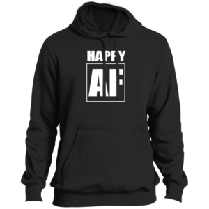 Happy AF – Mens Tall Casual Wear Pullover Hoodies