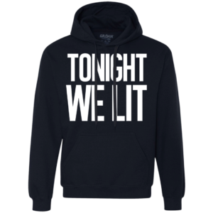 Tonight We Lit – Guys Stylish Long Sleeve Teeshirt Hoodies