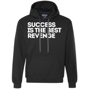 Success Best Revenge – Guys Frugal Male Fashion Pullover Hoodies