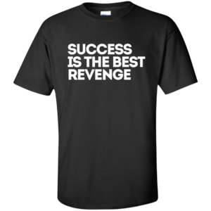 Success Best Revenge – Tall Customized Tee Shirt for Men