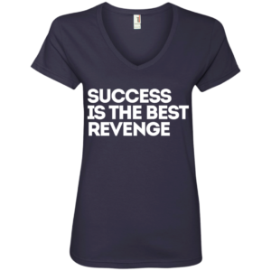 Success Best Revenge – Ladies Urban Custom V-neck Tops