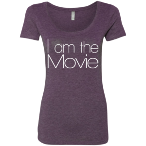 I Am The Movie – Cool Ladies Scoop Neck Tee Shirts