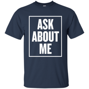 Ask About Me – Frugal Female Fashion Trendy Graphic Tees