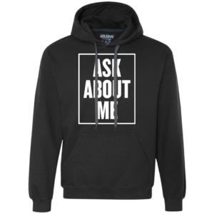 Ask About Me – Dope Urban Hoodies for Men