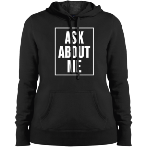Ask About Me – Womens Streetwear Clothing Hoodies with Sayings