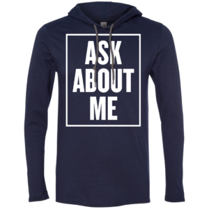 Ask About Me – Dope Urban Mens Hooded T Shirts