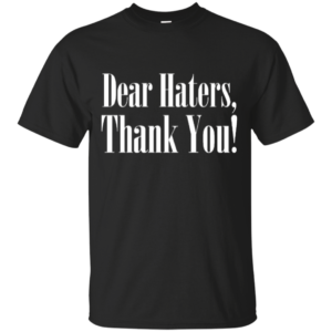 Dear Haters – Fashion Pop Culture Womens Graphic Tops
