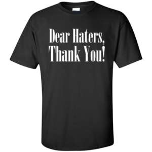 Dear Haters – Hip Hop Street Fashion Custom Tall Tees