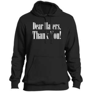 Dear Haters – Mens Tall Pullover Hoodie Sweatshirt