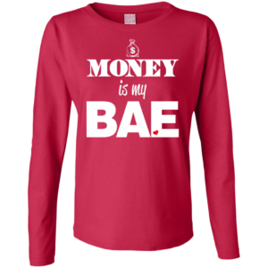 Money Is My Bae – Hip Hop Fashion Long Sleeve Tee