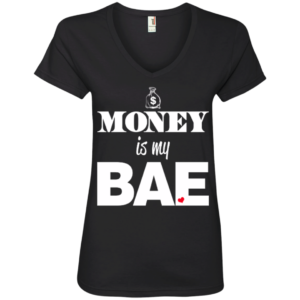 Money is my Bae – Women V Neck Tee Buy Online