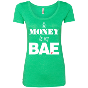 Money is my Bae – Scoop Neck Tee for Women – Buy Online