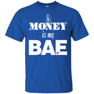 Money is my Bae – Ladies Custom Graphic Tees