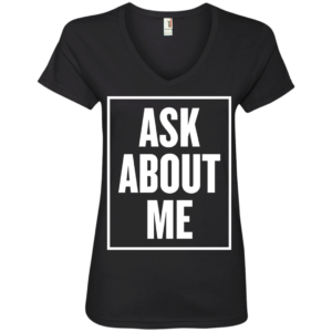 Ask About Me – Urban Wear Apparel V Neck Tees for Women