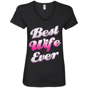 Best Wife Ever – Frugal Female Fashion V Neck Tees for Women