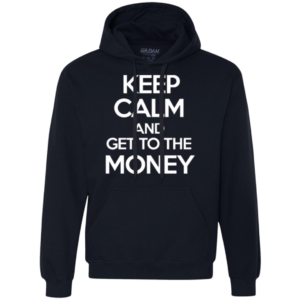 Keep Calm Money – Mens Tall Frugal Male Fashion Pullover Hoodie