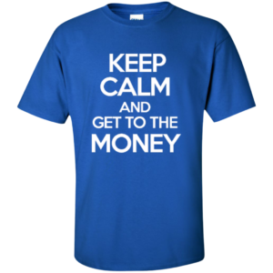 Keep Calm Money – Guys Urbanwear Graphic Tshirt