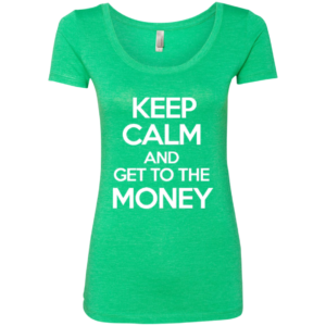 Keep Calm Money – Ladies Graphic Print Scoop Neck T Shirt