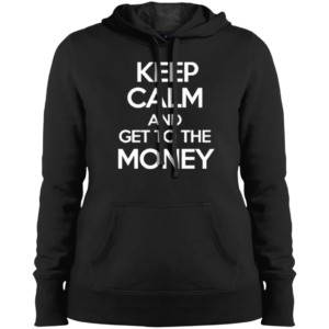 Keep Calm Money – Womens Stylish Pullover Hoodies