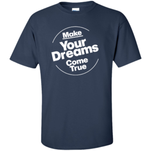 Dreams Come True – Mens Tall Cool Custom Tees