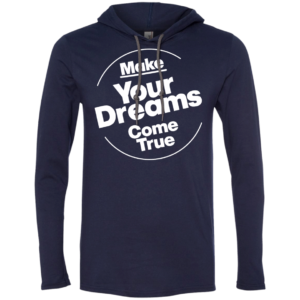 Dreams Come True – Mens Customized Long Sleeve Teeshirt Hoodies