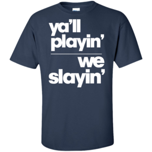 Yall Playin We Slayin – Ladies Casual Wear Pullover Hoodies