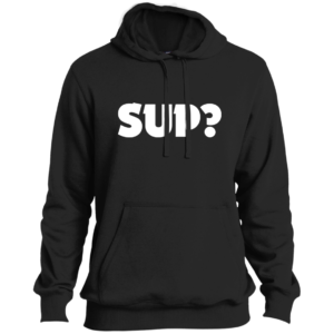 Sup? – Guys Tall Stylish Pullover Hoodies