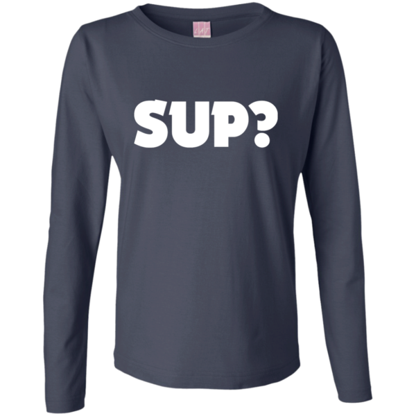 Sup? – Women's Long Sleeve Urban Graphic Shirts